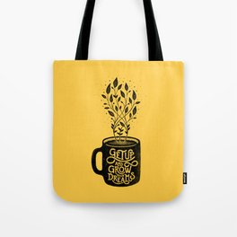 GET UP AND GROW YOUR DREAMS Tote Bag