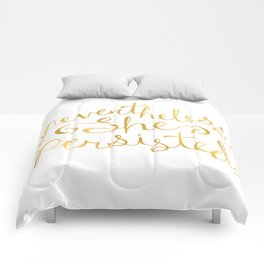 Nevertheless, She Persisted - Faux Gold Foil Comforters