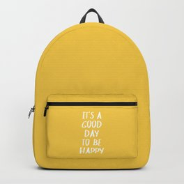 It's a Good Day to Be Happy - Yellow Backpack