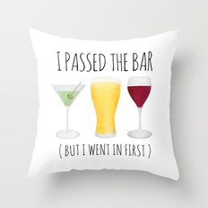 I Passed The Bar (But I Went In First) Throw Pillow