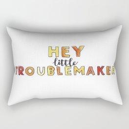 Hey little troublemaker Rectangular Pillow