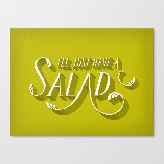 I'll Just Have a Salad Canvas Print