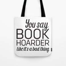 You Say Book Hoarder Tote Bag