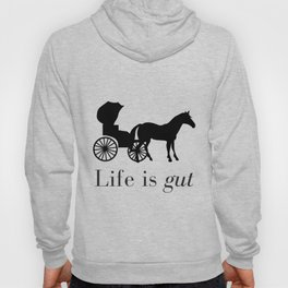 Life is gut Hoody