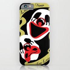laugh now Slim Case iPhone 6s