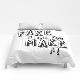 Fake it till you make it! Comforters