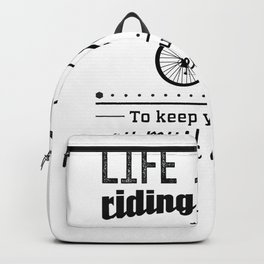 life is like bicycle riding Backpack