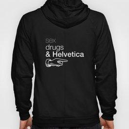 Sex, drug & Helvetica Hoody