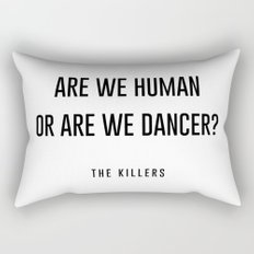 Are we human or are we dancer Rectangular Pillow