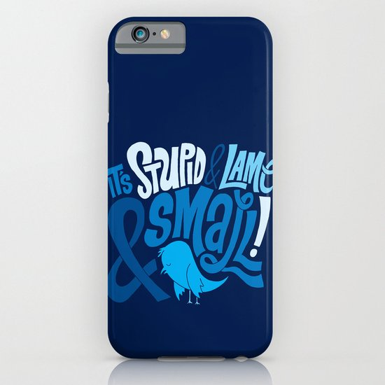 Stupid Twitter! iPhone & iPod Case