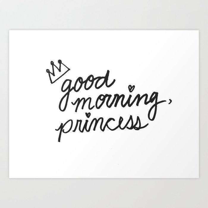 Good Morning Princess Art Print By Zoelogy Society6
