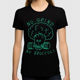 No Grind No Broccoli T-shirt