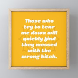 Messed with the wrong bitch (Solar Plexus Chakra Affirmation) Framed Mini Art Print