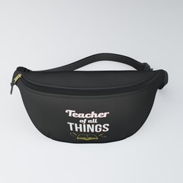 Teacher Of All Things Fanny Pack
