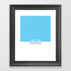 Trust the Process Framed Art Print