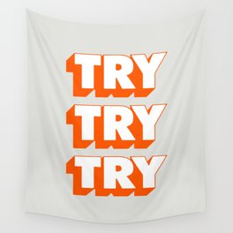 Try Try Try Wall Tapestry