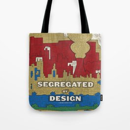 'Segregated By Design' Poster Tote Bag