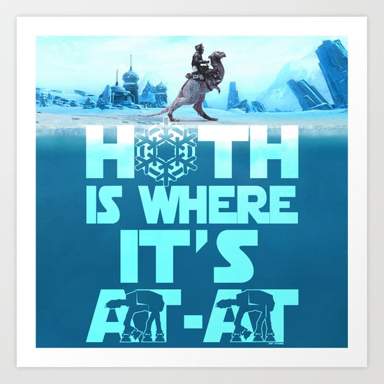 Hoth is Where it's At-At Art Print