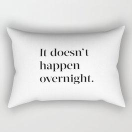 It doesn't happen overnight Rectangular Pillow