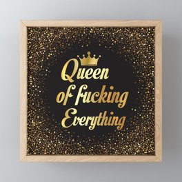 Queen Of Fucking Everything Framed Mini Art Print