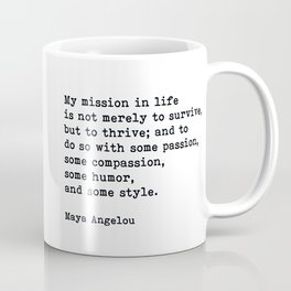 My Mission In Life, Maya Angelou, Motivational Quote Coffee Mug