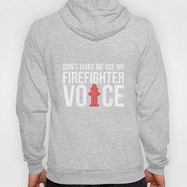 Funny Saying Firefighter TShirt Fireman Firewoman Shirt Hoody