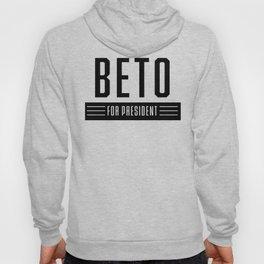 Beto 2020 | Beto Orourke For President | Vote O Rourke Campaign Sticker Hoody
