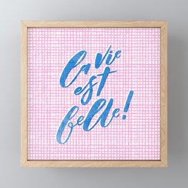 La vie est belle. Life is beautiful in french. Unique handwritten lettering art. Framed Mini Art Print