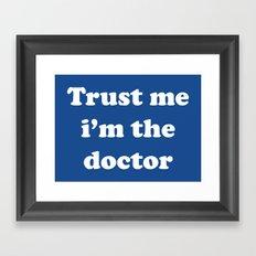 Doctor Who - Trust me i'm the doctor Framed Art Print