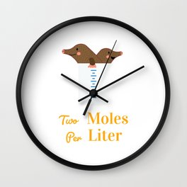 Two Moles Per Liter Chemistry Science T-Shirt Pun Funny Gift Wall Clock