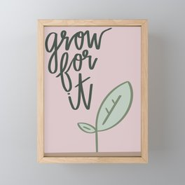 Grow For It Framed Mini Art Print