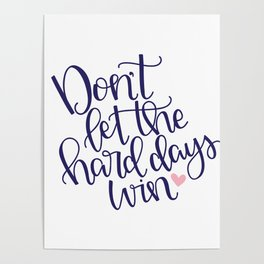 Don't Let the Hard Days Win Poster