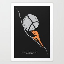 One Must Imagine Sisyphus Happy - Illustration - Albert Camus Quote Art Print
