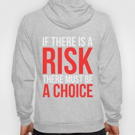 If There Is a Risk Anti Mandatory Vaccine Hoody