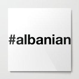 ALBANIA Metal Print