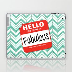 Hello My Name Is.... Fabulous!  Laptop & iPad Skin
