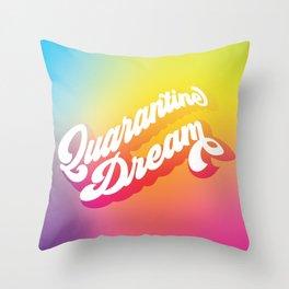 Quarantine Dream Throw Pillow