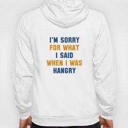 I'm Sorry For What I Said Hoody