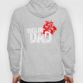 Violin Dad Violinist Gift Idea Fiddle Fiddler Hoody