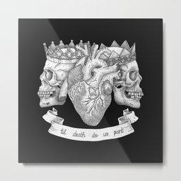 Til Death Do Us Part Metal Print
