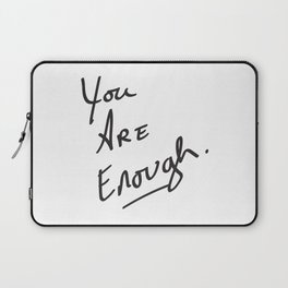 You are enough. Laptop Sleeve