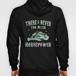 There's Never Too Much Power Fast Turbo Hot Rods Hoody