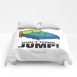Don't Think... Jump! Comforters