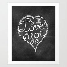 I Love You Chalkboard Art Print