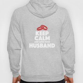 Love Your Husband Funny Gift Hoody