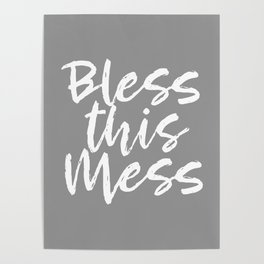 Bless This Mess - grey and white Poster