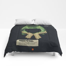 Dress To Kill Comforters
