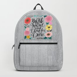 Pretty Swe*ry 2.0: Work Hard and Don't Be A Dick Backpack