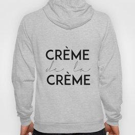 CREME DE La CREME,French Quote,Printable Wall Art,Crème De La Crème Print,Quote Posters,Typography W Hoody