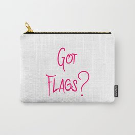 Got Flags Vexillologists Fun Quote Carry-All Pouch